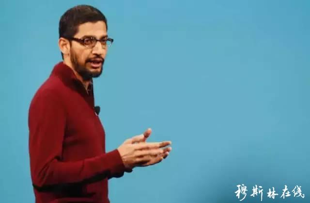 谷歌CEO皮查伊撰文挺穆斯林:不要让恐惧战胜我们的价值观